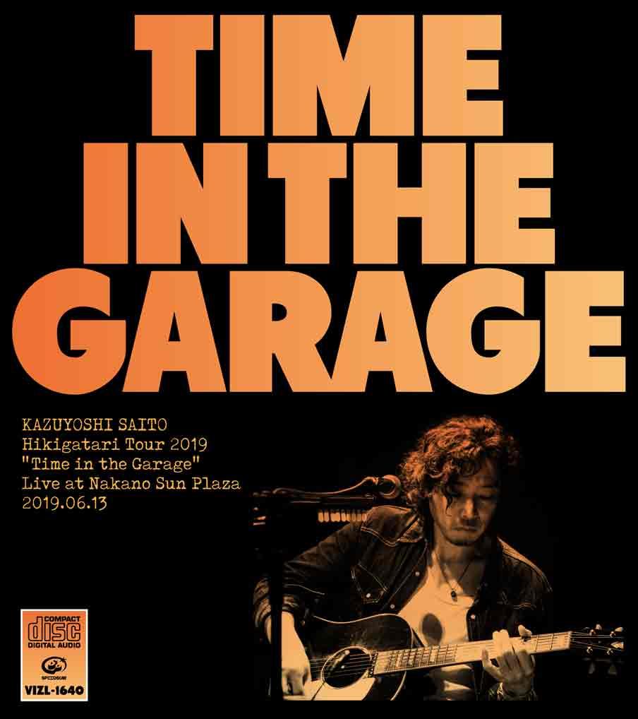 """『斉藤和義 弾き語りツアー2019""""Time in the Garage""""Live at 中野サンプラザ 2019.06.13』jacket"""
