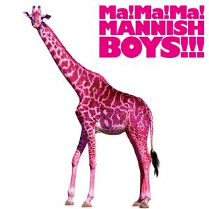 『Ma!Ma!Ma!MANNISH BOYS!!!』jacket