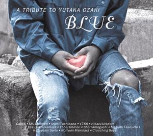 『尾崎豊トリビュートアルバム / BLUE~A TRIBUTE TO YUTAKA OZAKI』jacket