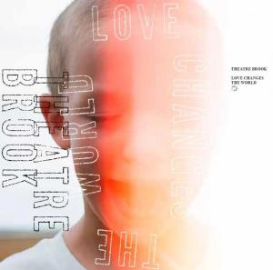 『シアターブルック / LOVE CHANGES THE WORLD』jacket