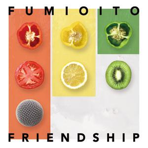 『伊藤ふみお(KEMURI) / FRIENDSHIP』jacket